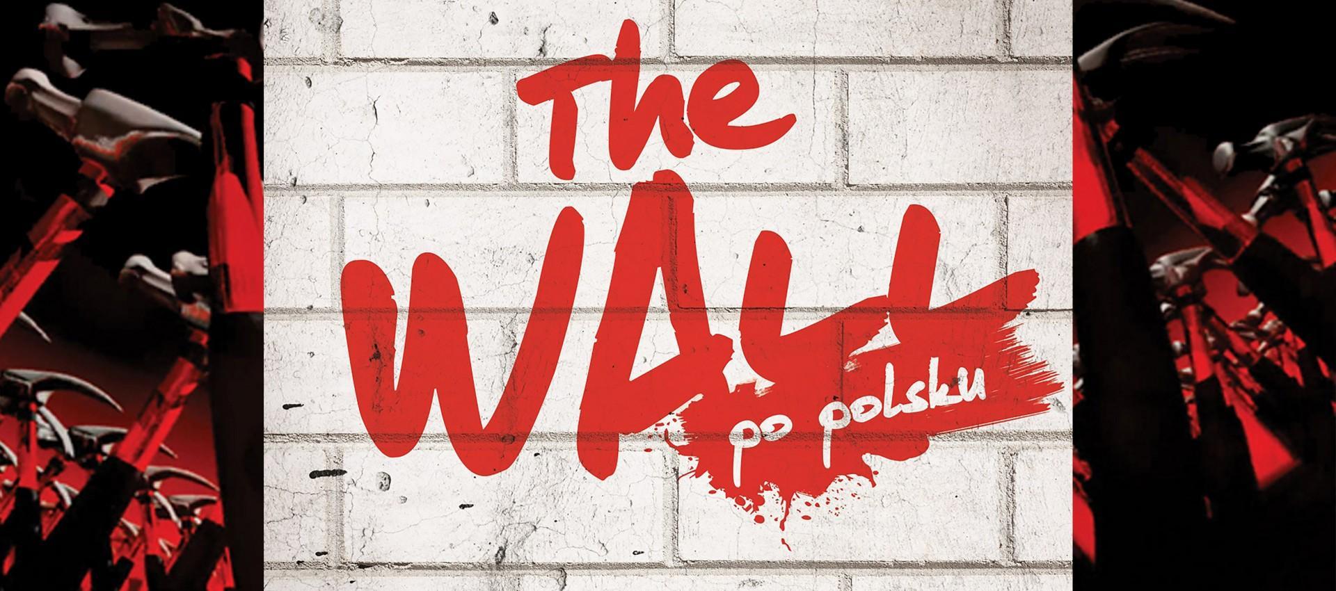 The Wall po polsku - koncert pod kopułą